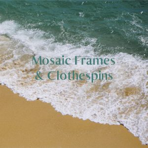 Mosaic Frames and Clothespins