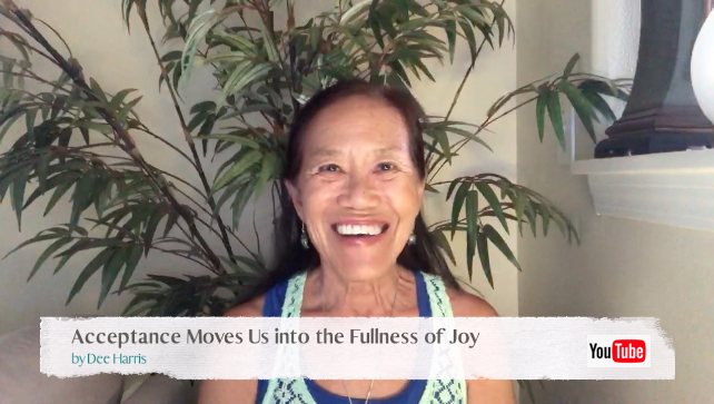 Acceptance Moves Us into the Fullness of Joy