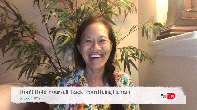 Don't Hold Yourself Back from Being Human
